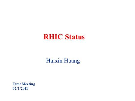 RHIC Status Haixin Huang Time Meeting 02/1/2011. Jan. 26 Ring access for six hours to fix jet and many other jobs. Difficulty to provide 28X28 store overnight.