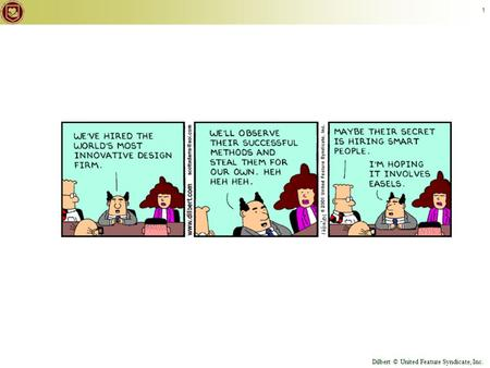 © Keith Vander Linden, 2012 1 Dilbert © United Feature Syndicate, Inc.
