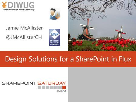 Design Solutions for a SharePoint in Flux. Agenda © 2014 Jamie McAllister.
