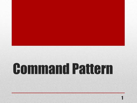 Command Pattern 1. Intent Encapsulates a request as an object, thereby letting you parameterize other objects with different requests, queue or log request,