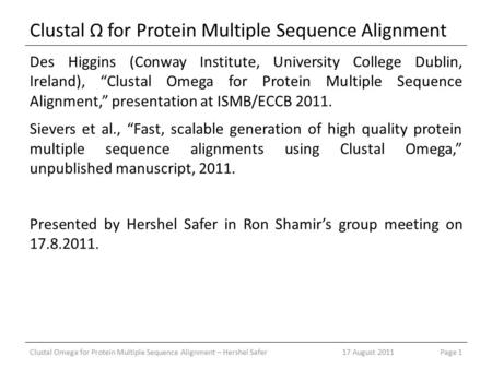 "Clustal Ω for Protein Multiple Sequence Alignment Des Higgins (Conway Institute, University College Dublin, Ireland), ""Clustal Omega for Protein Multiple."