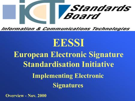 EESSI European Electronic Signature Standardisation Initiative