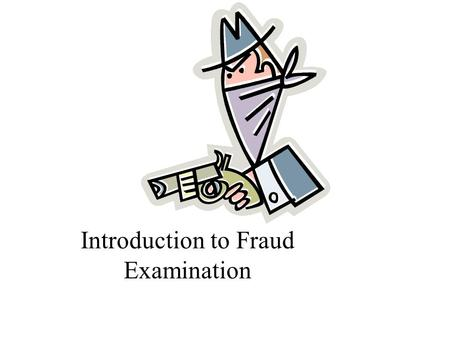 Introduction to Fraud Examination. 2 Discipline of Fraud Examination Resolving allegations of fraud from tips, complaints or accounting clues Forensic.