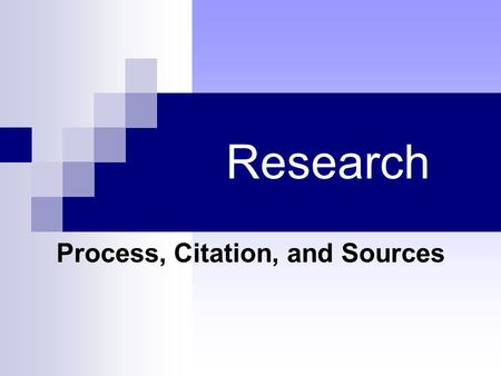 Process, Citation, and Sources