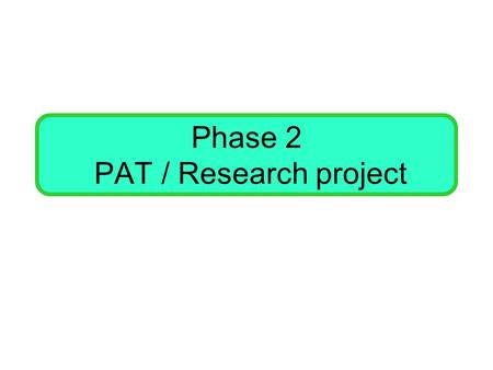 Phase 2 PAT / Research project. Task 1 Access information and determine relevance.