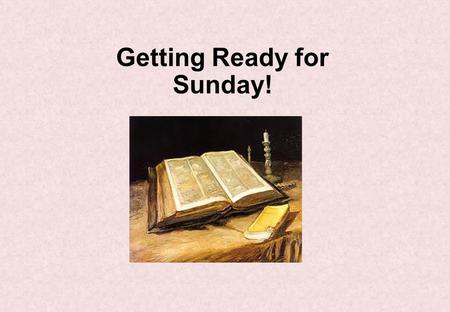 Getting Ready for Sunday!. The Fourth Sunday of Lent The Lenten Journey As we journey through Lent towards Easter we are challenged to see how we can.