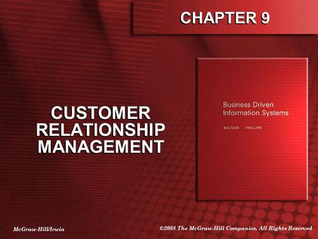 McGraw-Hill/Irwin ©2008 The McGraw-Hill Companies, All Rights Reserved CHAPTER 9 CUSTOMER RELATIONSHIP MANAGEMENT.