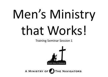 Men's Ministry that Works! Training Seminar Session 1.