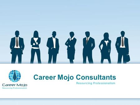 Career Mojo Consultants. CareerMojo is a team of motivated and dynamic professionals, who are passionate about people growth and work in the same cadence.