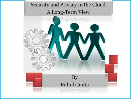 Introduction Cloud characteristics Security and Privacy aspects Principal parties in the cloud Trust in the cloud 1. Trust-based privacy protection 2.Subjective.