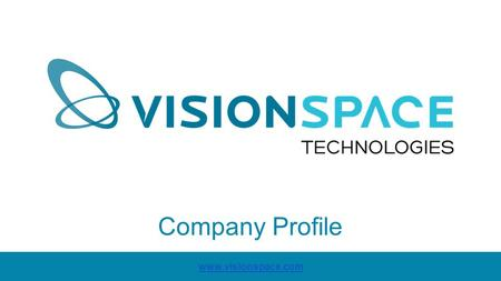 Www.visionspace.com Company Profile. Index 1.Introduction 2.Mission, Vision and Objectives 3.Business Areas 4.Expertise 5.Knowledge 6.Products 7.R&D 8.Clients.