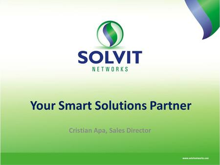 Your Smart Solutions Partner Cristian Apa, Sales Director.