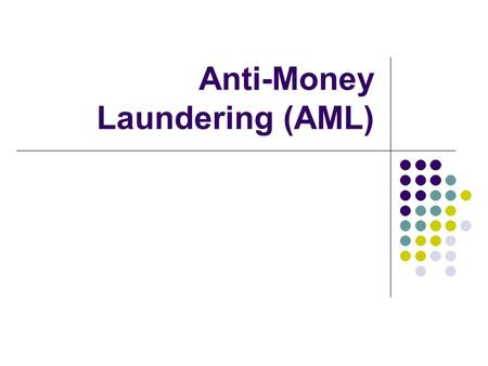 Anti-Money Laundering (AML). What is AML? The Financial Crimes Enforcement Network (FinCEN) requires that all nonbank mortgage lenders and originators.