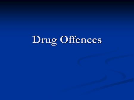 Drug Offences. Controlled Drugs and Substances Act is the federal statute that deals with narcotics and other controlled drugs such as heroin, cocaine.