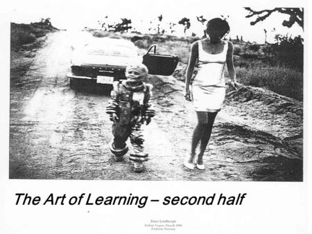 The Art of Learning – second half. The first half of the module concentrated on metaphor itself, and your own construction of contemporary metaphors.