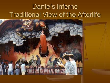 Dante's Inferno Traditional View of the Afterlife.