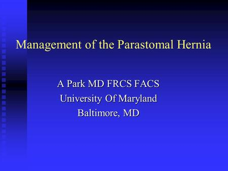 Management of the Parastomal Hernia