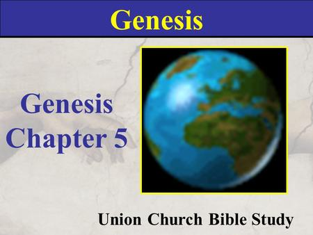 Genesis Union Church Bible Study Genesis Chapter 5.