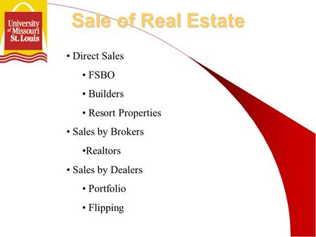 Direct Sales FSBO Builders Resort Properties Sales by Brokers Realtors Sales by Dealers Portfolio Flipping Sale of Real Estate.