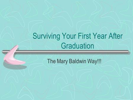 Surviving Your First Year After Graduation The Mary Baldwin Way!!!