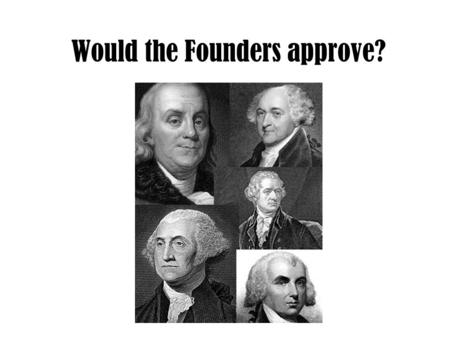 Would the Founders approve?. Would the Founders allow flag-burning?
