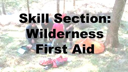 Skill Section: Wilderness First Aid. Skill 4/17: Major Bleeding.