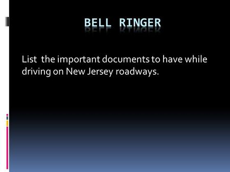 List the important documents to have while driving on New Jersey roadways.