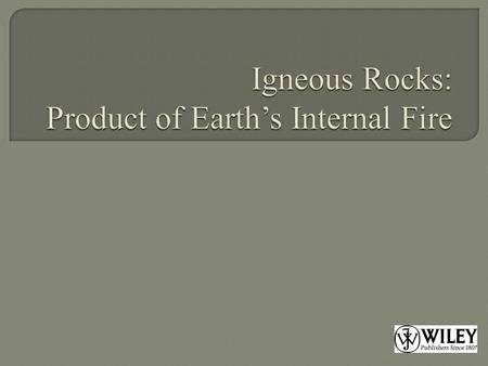  Intrusive igneous rocks form when magma cools within existing rocks in Earth's crust.  Extrusive igneous rocks form when magma cools on Earth's surface,