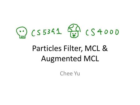 Particles Filter, MCL & Augmented MCL
