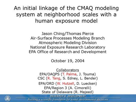 An initial linkage of the CMAQ modeling system at neighborhood scales with a human exposure model Jason Ching/Thomas Pierce Air-Surface Processes Modeling.