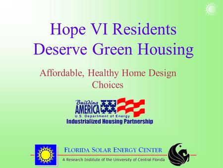 Hope VI Residents Deserve Green Housing Affordable, Healthy Home Design Choices.