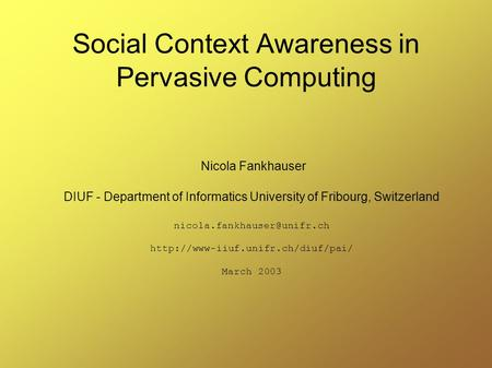 Nicola Fankhauser DIUF - Department of Informatics University of Fribourg, Switzerland  March.