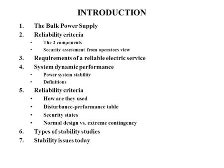 INTRODUCTION The Bulk Power Supply Reliability criteria