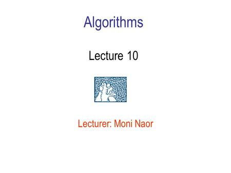 Algorithms Lecture 10 Lecturer: Moni Naor. Linear Programming in Small Dimension Canonical form of linear programming Maximize: c 1 ¢ x 1 + c 2 ¢ x 2.
