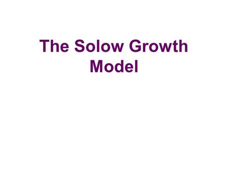 The Solow Growth Model.