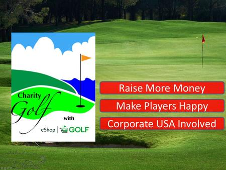 Raise More Money with Make Players Happy Corporate USA Involved.
