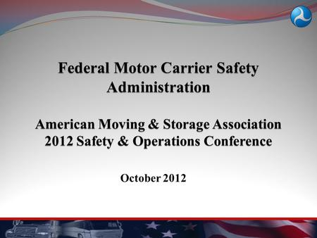 October 2012. Agenda  CSA Overview  Commercial Enforcement Program  Upcoming HOS Changes  MAP-21 Federal Motor Carrier Safety Administration 2.
