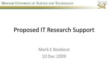 Proposed IT Research Support Mark E Bookout 10 Dec 2009.