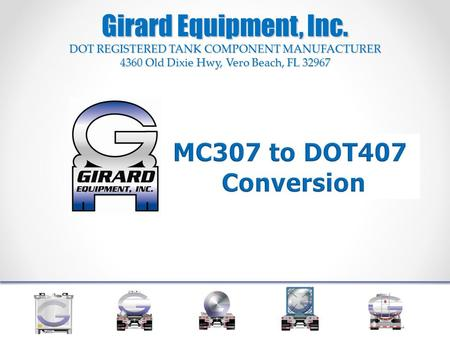Girard Equipment, Inc. DOT REGISTERED TANK COMPONENT MANUFACTURER 4360 Old Dixie Hwy, Vero Beach, FL 32967.