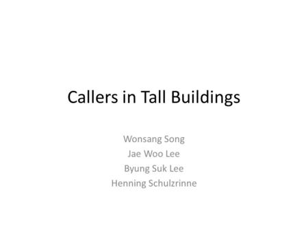 Callers in Tall Buildings Wonsang Song Jae Woo Lee Byung Suk Lee Henning Schulzrinne.