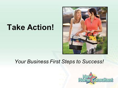 Take Action! Your Business First Steps to Success!