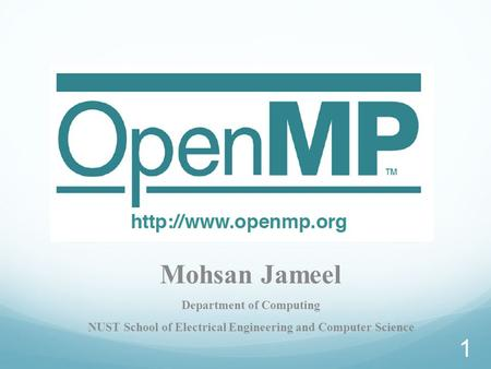 Mohsan Jameel Department of Computing NUST School of Electrical Engineering and Computer Science 1.