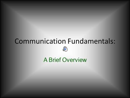 Communication Fundamentals: