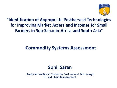 """Identification of Appropriate Postharvest Technologies for Improving Market Access and Incomes for Small Farmers in Sub-Saharan Africa and South Asia"""