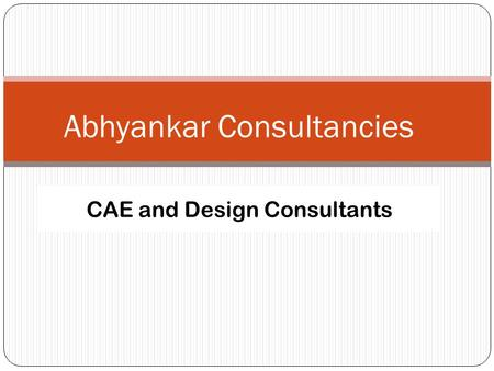 Abhyankar Consultancies CAE and Design Consultants.