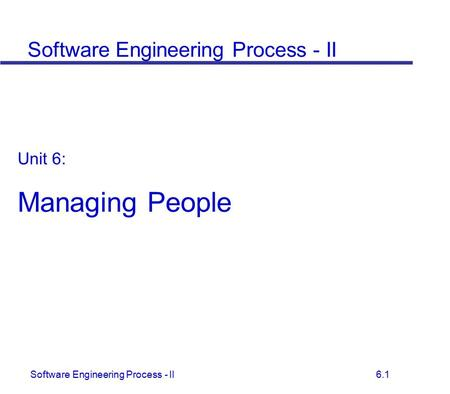 Software Engineering Process - II