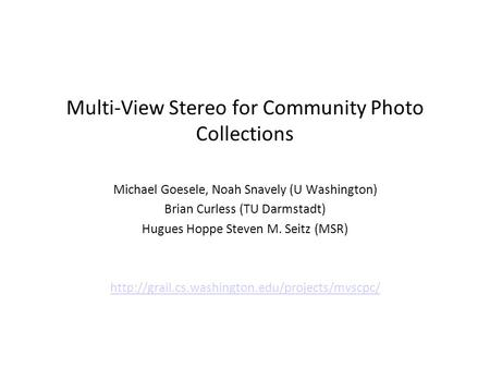 Multi-View Stereo for Community Photo Collections