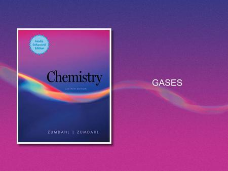GASES. Copyright © Houghton Mifflin Company. All rights reserved.Chapter 5 | Slide 2 Why study gases? An understanding of real world phenomena. An understanding.