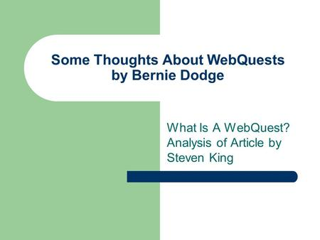Some Thoughts About WebQuests by Bernie Dodge