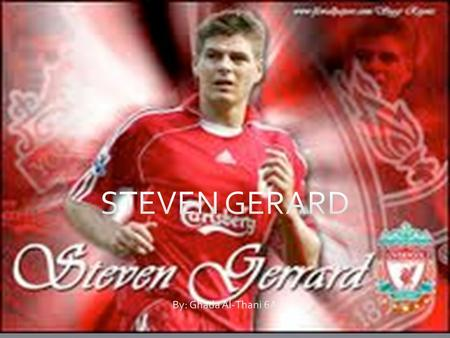 Who is the player? The player is Steven Gerard, the legend.